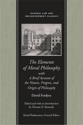 The Elements of Moral Philosophy: With a Brief Account of the Nature, Progress and Origin of Philosophy