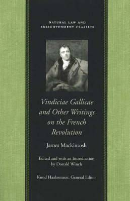 Vindiciae Gallicae: and Other Writings on the French Revolution