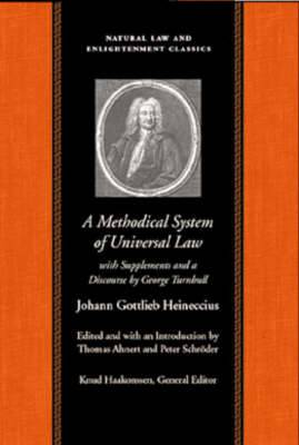 Methodical System of Universal Law: Or, the Laws of Nature & Nations: WITH Supplements & a Discourse by George Turnbull