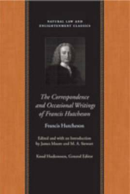 Correspondence and Occasional Writings of Francis Hutcheson