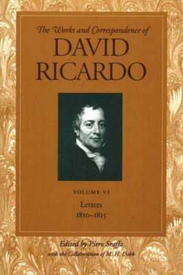 Works and Correspondence of David Ricardo: Letters, 1810-1815: v. 6: Letters, 1810-1815