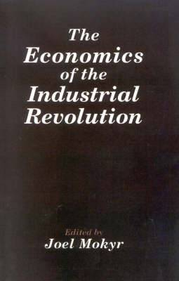 The Economics of the Industrial Revolution