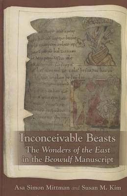Inconceivable Beasts: The Wonders of the East in the Beowulf Manuscript
