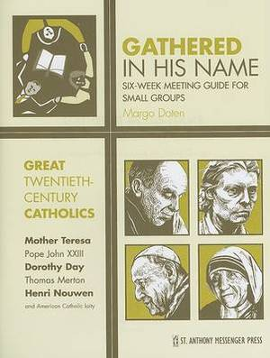 Great Twentieth-Century Catholics: Six-Week Meeting Guide for Small Groups
