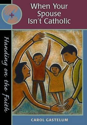 When Your Spouse Isn't Catholic