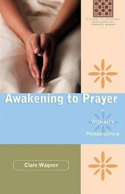 Awakening to Prayer: A Woman's Perspective