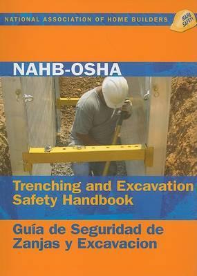 NAHB-OSHA Trenching and Excavation Safety Handbook/Guia de Seguridad de Zanjas y Excavacion