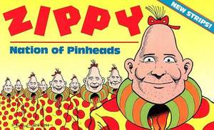 Zippy: Nation of Pinheads