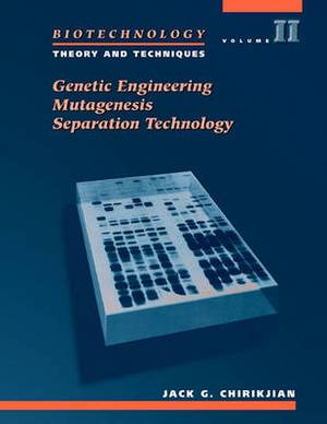 Biotech Resource Manual: Theory and Techniques: v.2: Genetic Engineering, Mutagenesis, Separation Technology