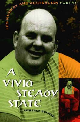 A Vivid Steady State: Les Murray and Australian Poetry
