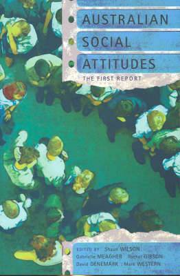 Australian Social Attitudes: The First Report