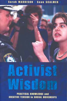 Activist Wisdom: Practical Knowledge and Creative Tension in Social Movements
