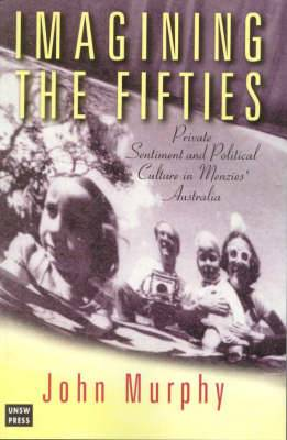 Imaging the Fifties: Hope and Discontents in Post-war Australia
