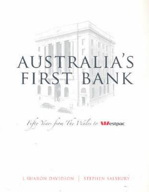 Australia's First Bank: Fifty Years from The Wales to Westpac