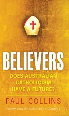 Believers: Does Australian Catholicism Have a Future?