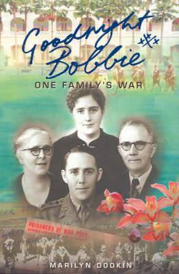 Goodnight Bobbie: One Family's War