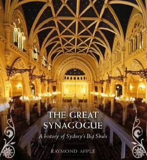 The Great Synagogue: A History of Sydney's Big Shule