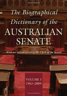 The Biographical Dictionary of the Australian Senate: v. 3: 1962-1983