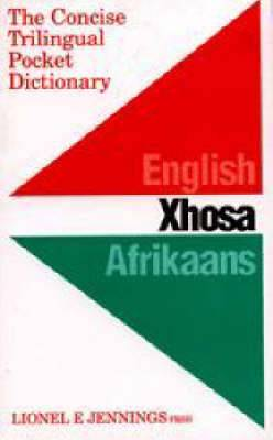 The Concise Trilingual Pocket Dictionary: English / Xhosa / Afrikaans