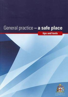 General Practice - A Safe Place: Tips and Tools