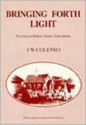 Bringing Forth Light: Five Tracts on Bishop Colenso's Zulu Mission: Book 4
