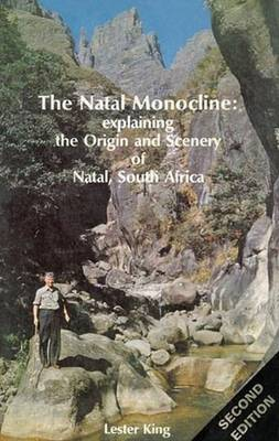 The Natal Monocline: The Origin and Scenery of Natal