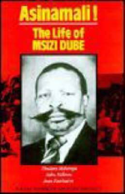 Asinamali!: The Life of Msizi Dube