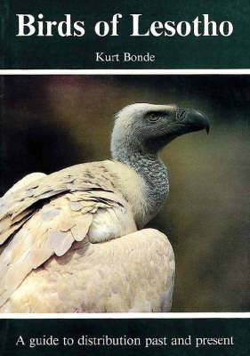 Birds of Lesotho: A Guide to Distribution Past and Present