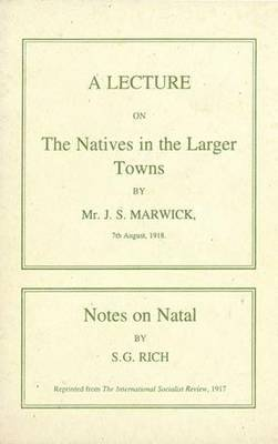 A Lecture on the Natives in the Larger Towns (1918): Notes on Natal (1917)