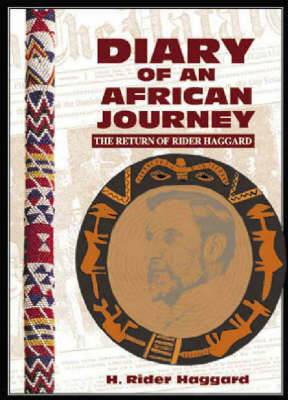 Diary of an African Journey: The Return of Rider Haggard