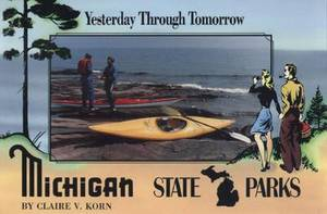 Michigan State Parks: Yesterday Through Tomorrow