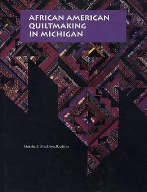 African American Quiltmaking in Michigan
