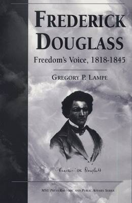 Frederick Douglass: Freedom's Voice, 1818-45