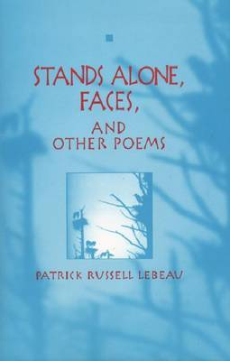Stands Alone, Faces, and Other Poems