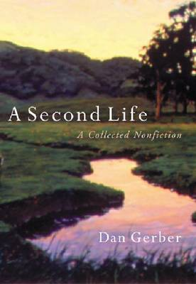 A Second Life: A Collected Nonfiction