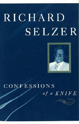 Confessions of a Knife: Meditations on the Art of Surgery