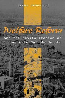 Welfare Reform and the Revitalization of Inner City Neighborhoods