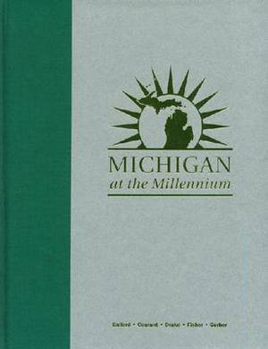 Michigan at the Millennium: A Benchmark and Analysis of Its Fiscal and Economic Structure
