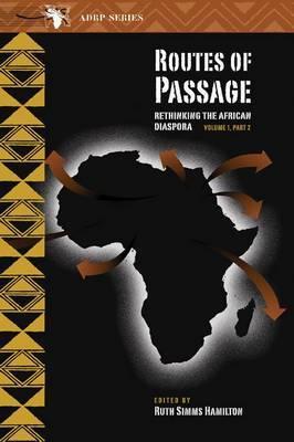 Routes of Passage: Rethinking the African Diaspora: v. 1, pt. 2