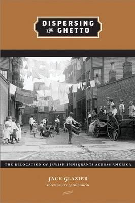 Dispersing the Ghetto: The Relocation of Jewish Immigrants Across America