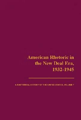 American Rhetoric in the New Deal Era, 1932-1945