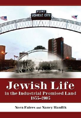 Jewish Life in the Industrial Promised Land, 1855-2005