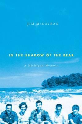 In the Shadow of the Bear: A Michigan Memoir