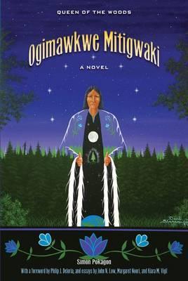 Ogimawkwe Mitigwaki: Queen of the Woods