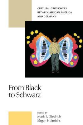 From Black to Schwarz: Cultural Crossovers Between African America and Germany