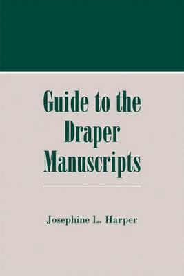 A Guide to the Draper Manuscripts