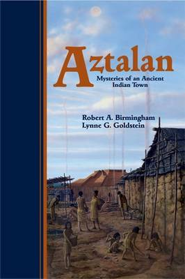 Aztalan: Northern Outpost of the Mississippian Indians
