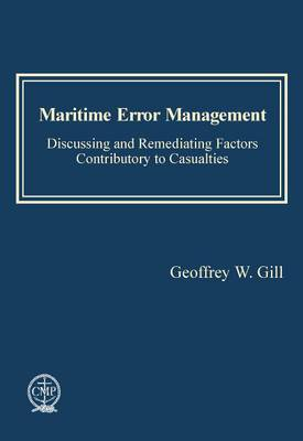 Maritime Error Management: Discussing and Remediating Factors Contributory to Maritime Casualties