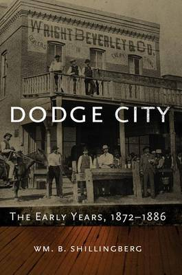 Dodge City: The Early Years, 1872-1886