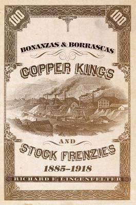 Bonanzas & Borrascas  : Copper Kings and Stock Frenzies, 1885-1918